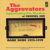 Aggrovators - Aggrovating The Rhythm At Channel One: Rare Dubs 1976-1979 (Jamaican Recordings) LP